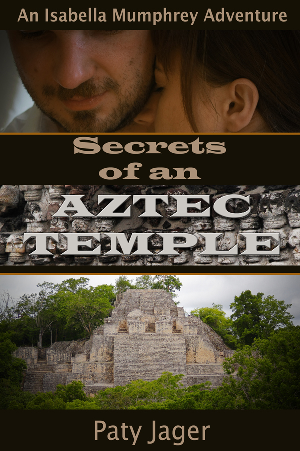 Secrets of an Aztec Temple by Paty Jager