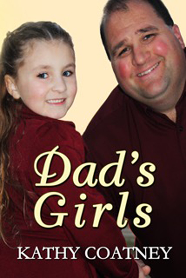 Dad's Girls by Kathy Coatney