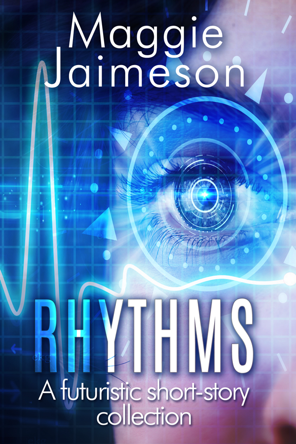 Rhythms: A futuristic short story collection by Maggie Jaimeson