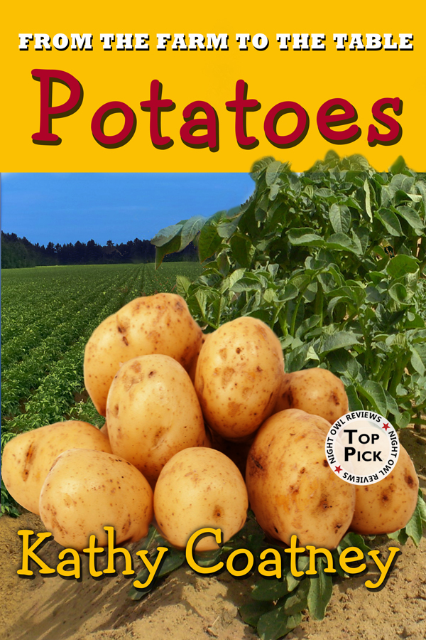 Potatoes: From Farm to Table by Kathy Coatney