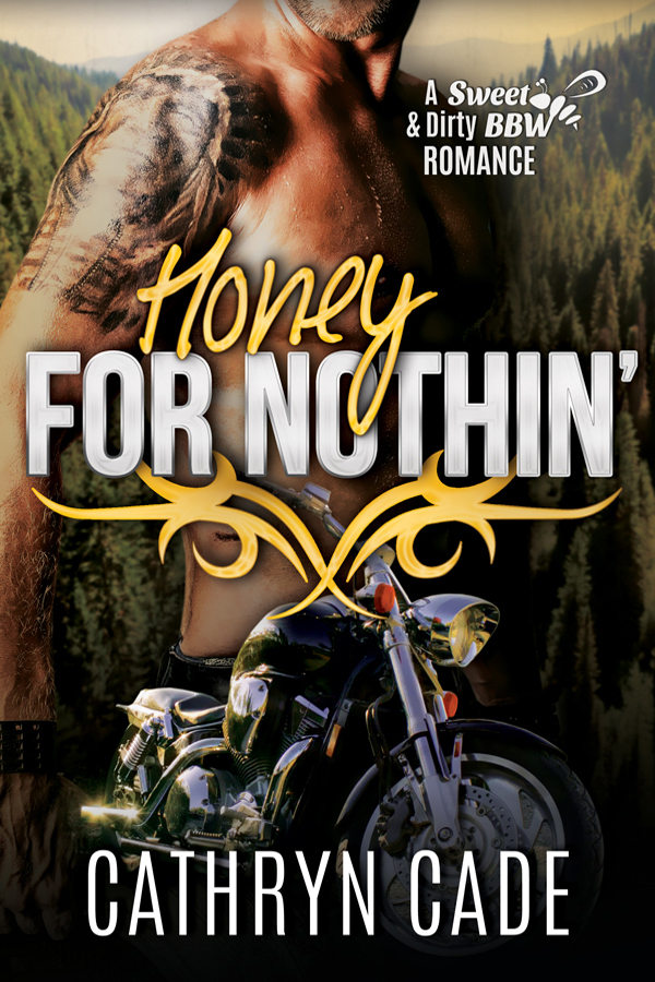 Honey for Nothin' by Cathryn Cade