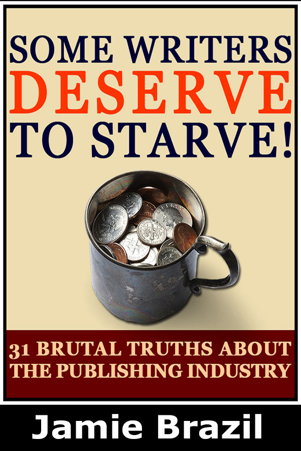 Some Writers Deserve to Starve by Jamie Brazil