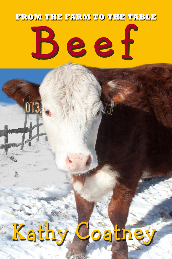 Beef: From farm to table by Kathy Coatney