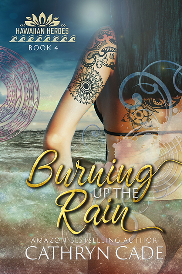 Burning in the Rain by Cathryn Cade