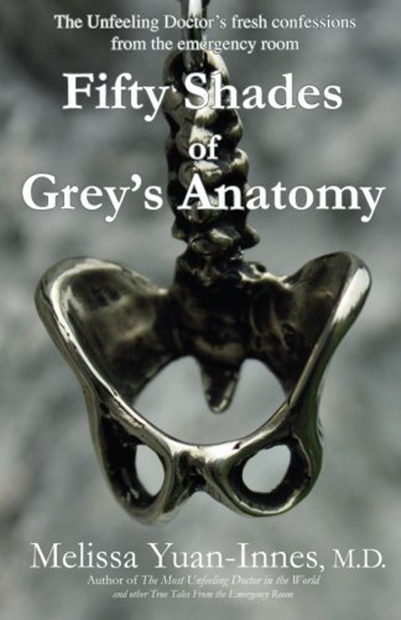Fifty Shades of Grey's Anatomy by Melissa Yuan-Innes, M.D.