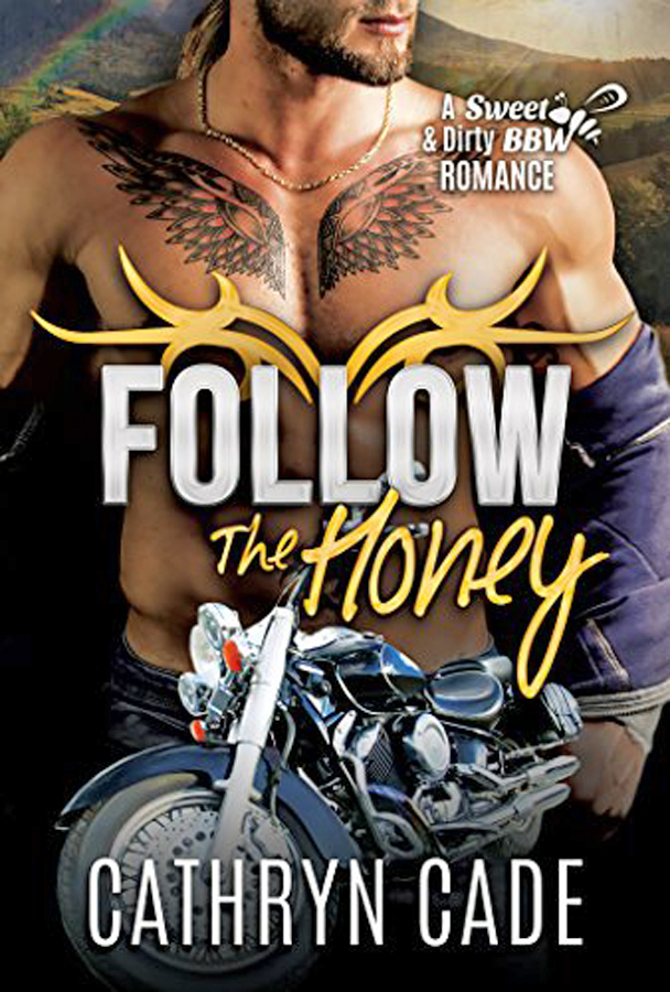 Follow the Honey by Cathryn Cade