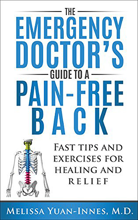 The Emergency Doctor's Pain-Free Back by Melissa Yuan-Innes, M.D.