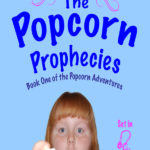 The Popcorn Prophecies by Melissa Yuan
