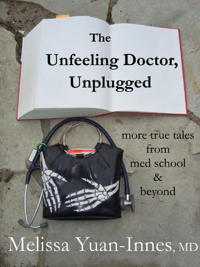 The Unfeeling Doctor, Unplugged by Melissa Yuan-Innes, M.D.