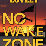 No Wake Zone by Linda Lovely - A Marley Clark Mystery