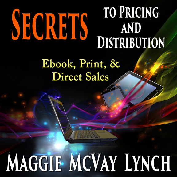 Audiobook Cover Secrets to Pricing and Distribution: Ebook, Print, & Direct Sales by Maggie Lynch