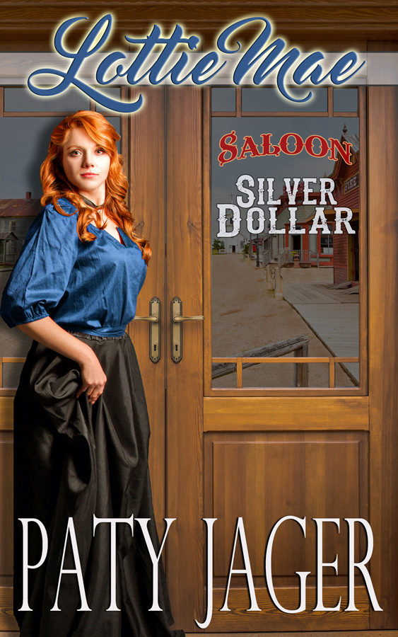 Cover for Lottie Mae, Silver Dollar Saloon Book 2 by Paty Jager