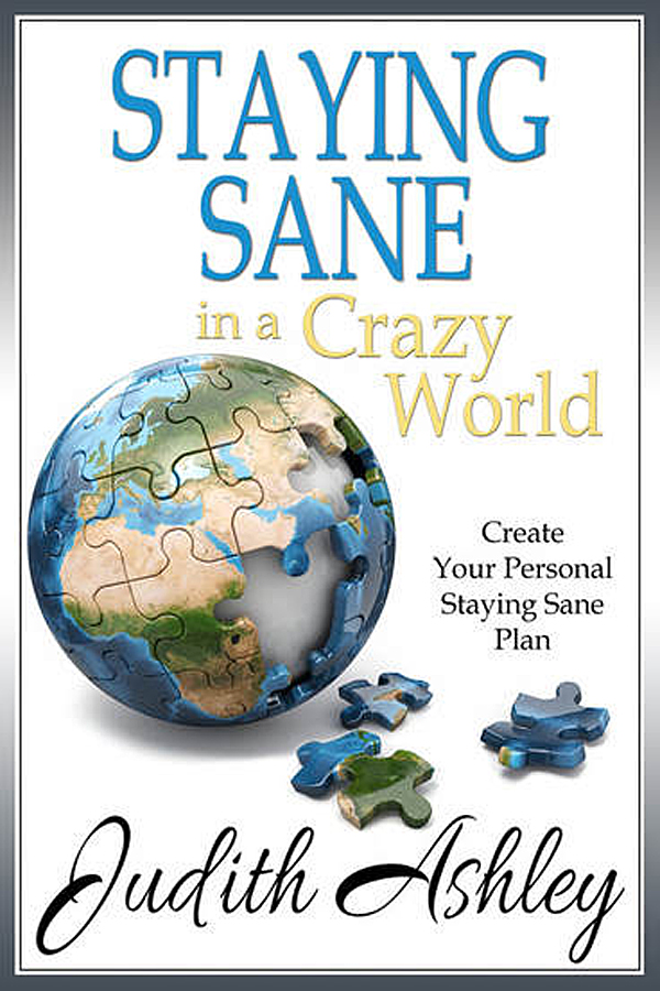 Book Cover Staying Sane in a Crazy World by Judith Ashley