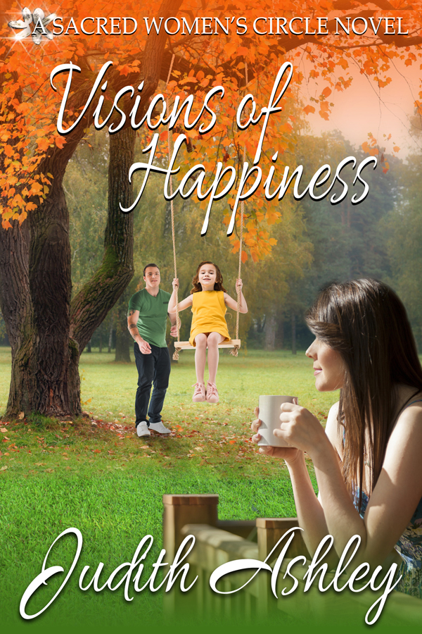 Cover for Visions of Happiness by Judith Ashley. Outdoor fall picture with changing leaves. Two children under a tree with one child on a tree swing. Foreground is a woman drinking coffee watching the children.