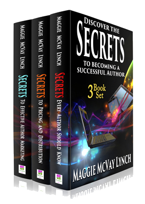Secrets to Becoming a Successful Author: 3 Book Set by Maggie Lynch
