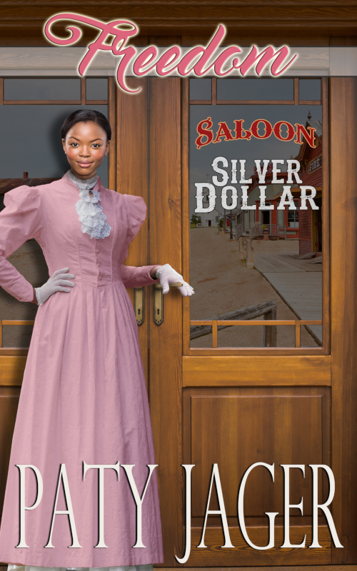 Cover for FREEDOM, Silver Dollar Saloon Book 2 by Paty Jager