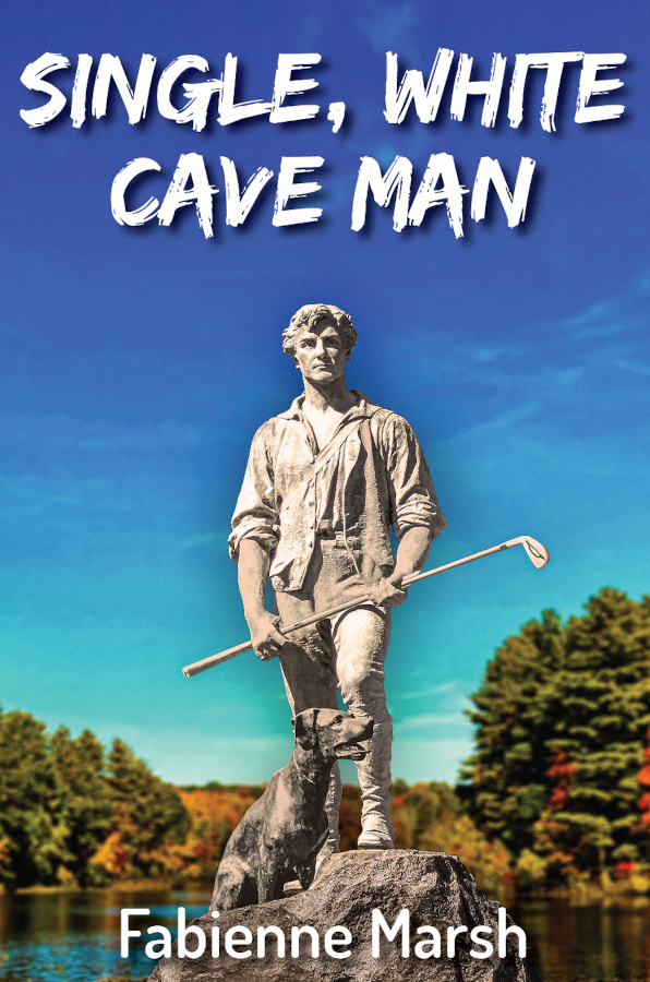 cover for Single, White Cave Man by Fabienne Marsh