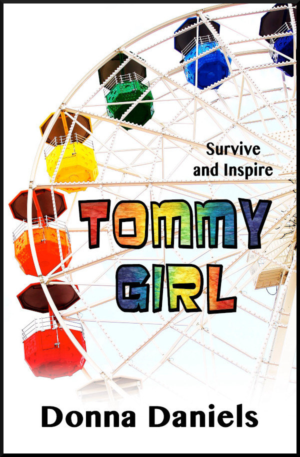 Cover for Tommy Girl: Survive and Inspire, memoir by Donna Daniels